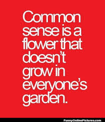 common sense not in everyone garden